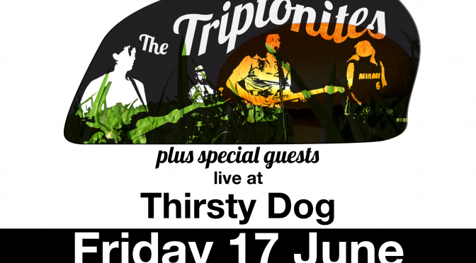 Thirsty Dog – Friday 17 June